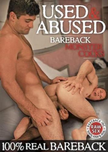 Used and Abused - Bareback Monster Cocks