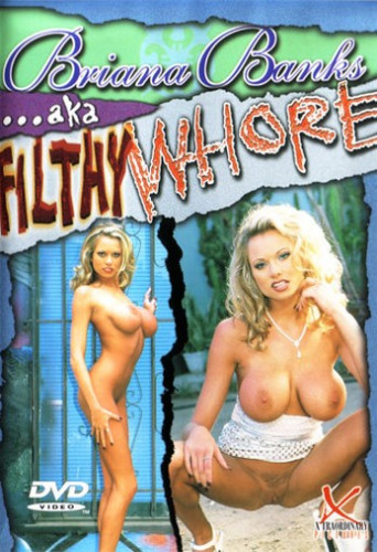 Briana Banks Aka Filthy Whore