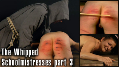 The Whipped Schoolmistress 3