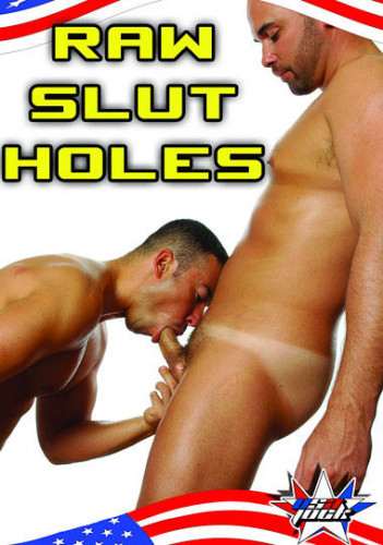 Raw Slut Holes