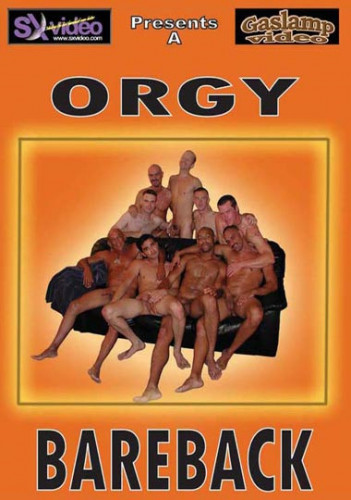 Gaslamp Video – SX Video – Orgy Bareback