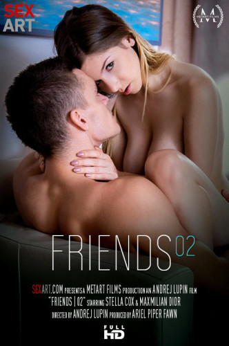 Stella Cox, Maxmilian Dior – Friends Part 2 FullHD 1080p
