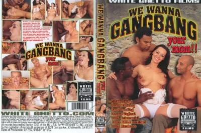 We Wanna Gangbang Your Mom 1
