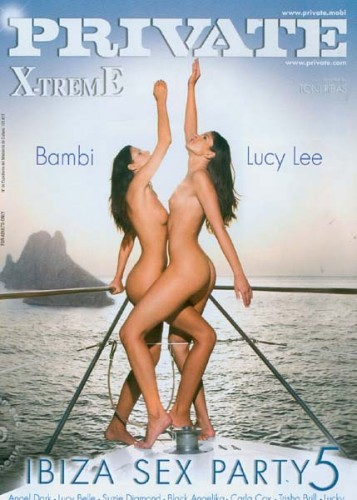 Private Xtreme 40: Ibiza Sex Party 5