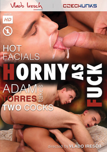 Horny As Fuck (Adam Torres Takes Two Cocks)