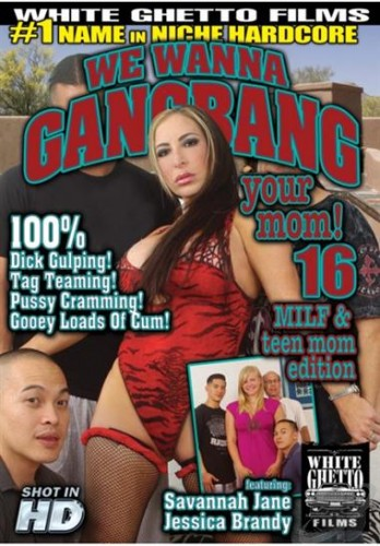 We Wanna Gangbang Your Mom 16 (2014)
