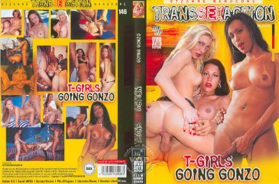 Transsexaction T-Girls Going Gonzo