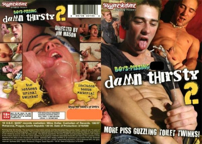 Boys Pissing - Damn Thirsty - part 2