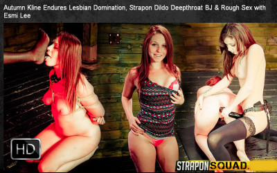 StraponSquad - May 12, 2015 - Autumn Kline Endures Lesbian Domination, Strapon Dildo Deepthroat