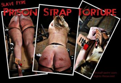 Slave Fyre — Prison Strap Torture