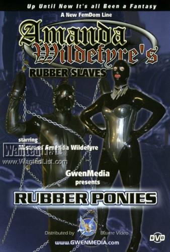 Amanda Wildefyre's - Rubber Slaves: Rubber Ponies (2002) DVDRip