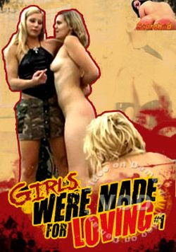 Girls Were Made For Loving 1