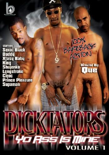 Dicktators- Yo Ass Is Mine