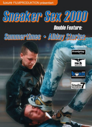 Sneaker Sex 2000 - Summertimes and Allday Stories
