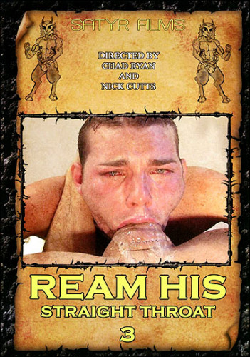 Satyr Films — Ream His Straight Throat Vol.3 (2007)
