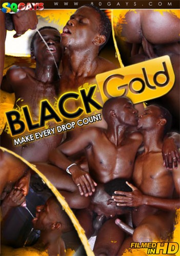 80Gays - Black Gold: Make every drop count