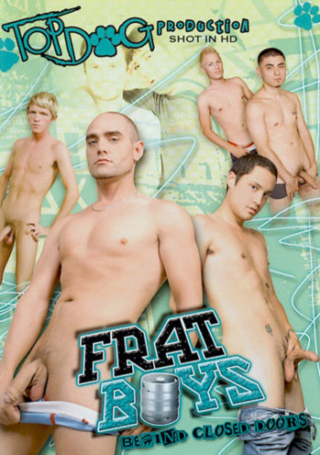 Frat Boys – Behind Closed Doors (2008)