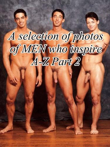 Description A selection of photos of MEN who inspire A-Z Part 2