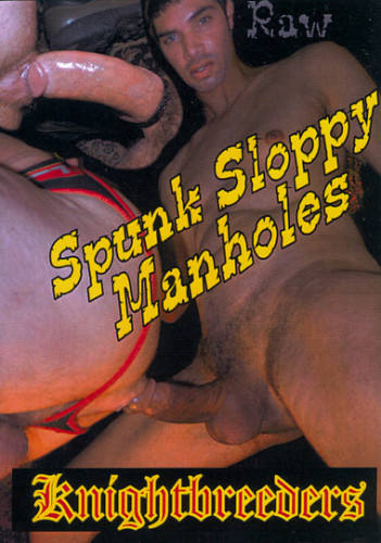 Knight Breeders - Spunk Sloppy Manholes
