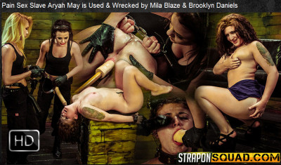 Straponsquad — Apr 08, 2016 - Pain Sex Slave Aryah May is Used & Wrecked