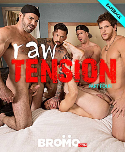 Raw Tension Part 4
