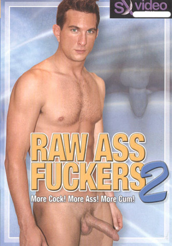 Raw Ass Fuckers vol.2
