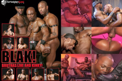 BLAK! Bruthas Live and Kinky