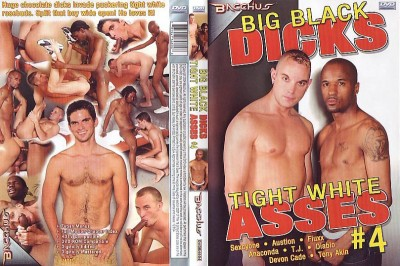 Big Black Dicks Tight White Asses 4