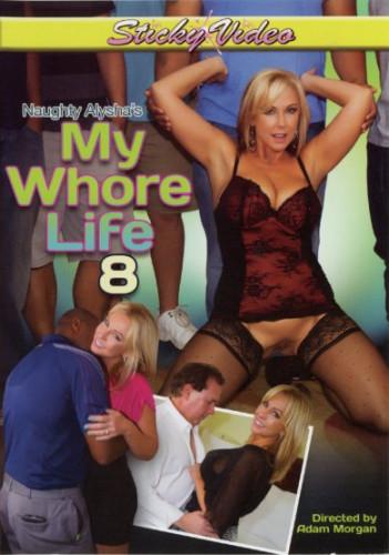 Naughty Alysha's My Whore Life 8 (2015)