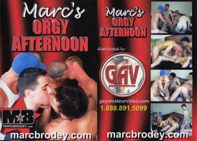 Marc Brodey - Marcs Orgy Afternoon