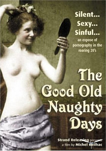 The Good Old Naughty Days (film by Michel Reilhac)