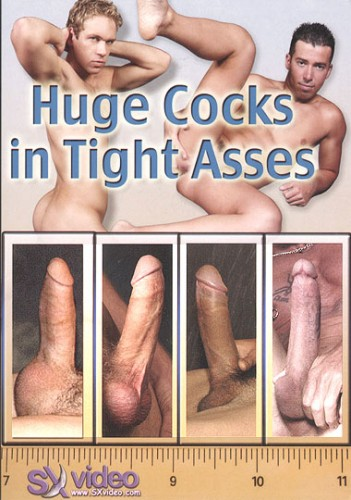SX Video - Huge Cocks In Tight Asses