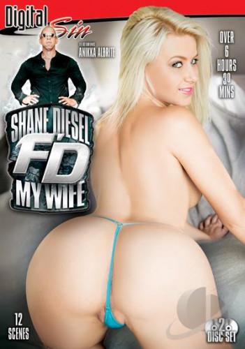 Shane Diesel Fd My Wife