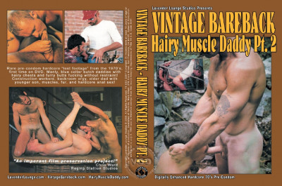 Vintage Bareback Hairy Muscle Daddy Pt. 2