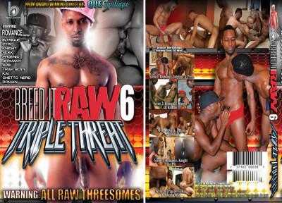 Breed It Raw Part 6 Triple Threat