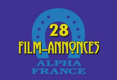 Alpha France 28 Film-Annonces (Jean-Claude Roy, Alpha France)