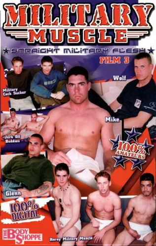 Body Shoppe – Military Muscle Film 3: Straight Military Flesh (2001)
