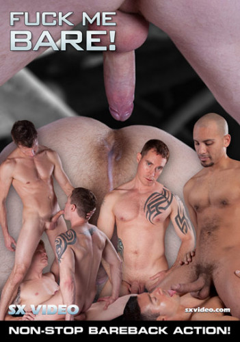 SX Video – Fuck Me Bare! (2011)