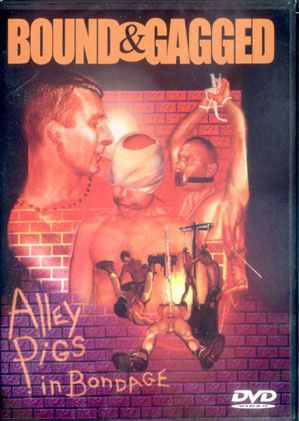 Alley Pigs In Bondage