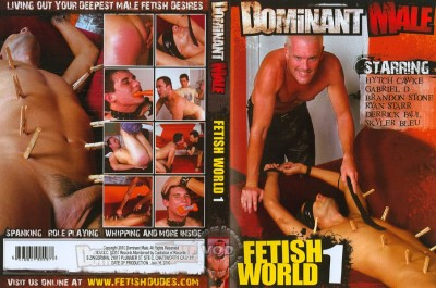 Fetish World 1 (Buddy Big, Dominant Male)