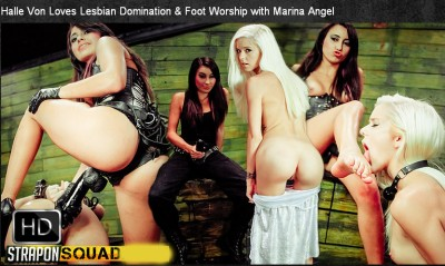StraponSquad - Jun 30, 2015 - Halle Von Loves Lesbian Domination & Foot Worship with Marina Angel