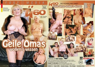 60 Geile Omas wollen's wissen/Over 60 - And Still Hot! My Horny Granny — HD Studio