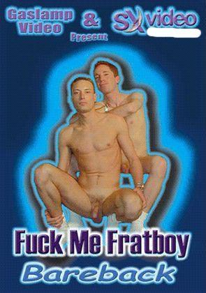 Fuck Me Fratboy Bareback