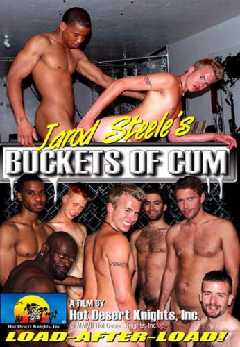 Jarod Steele's Buckets Of Cum (2007)