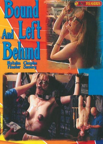 B&D Pleasures - Bound And Left Behind