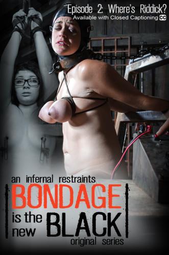 Bondage Is The New Black Episode 2 - Where Riddick?