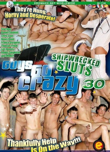 Guys Go Crazy 30: Shipwrecked Sluts