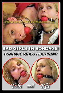Bad Girls In Bondage!