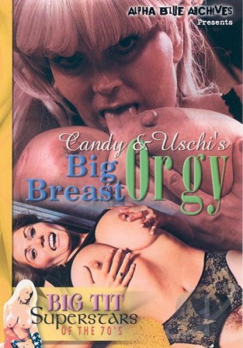 Candy Samples And Uschi Digard - Big Breast Orgy