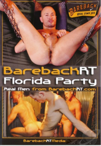 BarebackRT Florida Party